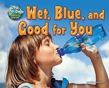 Drip, Drip, Drop Earth's Water: Wet, Blue, and Good for You by Ellen Lawrence...