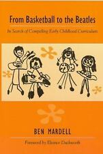 From Basketball to the Beatles: In Search of Compelling Early Childhoo-ExLibrary