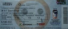 TICKET Eishockey WM 16.5.2015 Tschechien - Canada in Prag