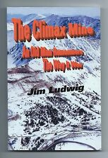 CLIMAX MINE by Jim Ludwig ~c.2000 1st ~ Story of Colorado Molybdenum Mining Camp