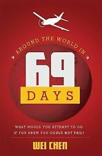 Around the World in 69 Days : What Would You Attempt to Do If You Knew You...