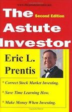 The Astute Investor by Eric L. Prentis (2006, Hardcover)