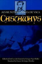 Castaways: The Narrative of Alvar Nez Cabeza de Vaca