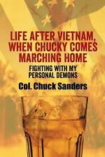 Life After Vietnam, When Chucky Comes Marching Home: Fighting with My Personal D