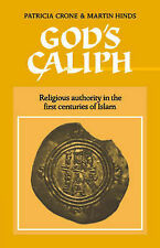God's Caliph: Religious Authority in the First Centuries of Islam (University of