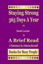 Staying Strong 365 Days a Year by Demi Lovato in a Brief Read : A Summary by...