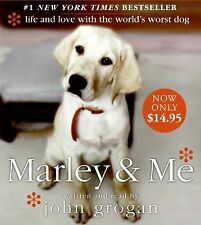 Marley and Me : Life and Love with the World's Worst Dog by John Grogan...