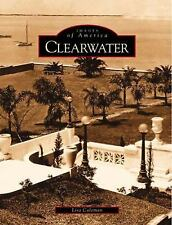 Images of America: Clearwater by Lisa Coleman (2002, Paperback)