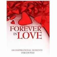 NEW Forever in Love: 100 Inspirational Moments for Couples by Freeman-Smith Hard