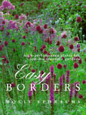 Easy Borders: Performance Plants for Low Maintenance Borders - Molly Ephraums