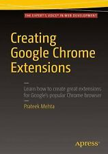 Creating Google Chrome Extensions by Prateek Mehta (2016, Book, Other, New...
