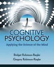 Cognitive Psychology : Applying the Science of the Mind by Bridget Robinson-Rie…