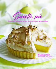 Sweetie Pie - Deliciously indulgent recipes for dessert pies, tarts and flans, H