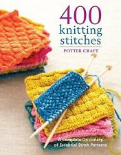 400 Knitting Stitches: A Complete Dictionary of Essential Stitch Patterns by Po