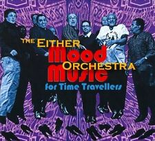 Mood Music for Time Travellers 2010 by Either/Orchestra Exlibrary