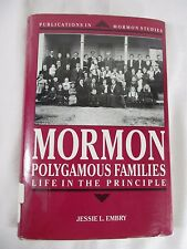 Mormon Polygamous Families: Life in the Principle Jessie Embry LDS History Study