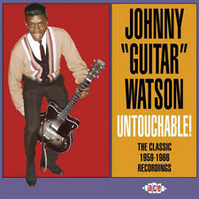 "JOHNNY 'GUITAR' WATSON  ""UNTOUCHABLE! - THE CLASSIC 1959 - 1966 RECORDINGS"""
