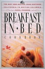 Breakfast in Bed Cookbook: The Best B&B Recipes from Northern California to