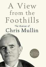 A View From The Foothills: The Diaries of Chris Mullin, Chris Mullin