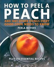 Perla Meyers - How To Peel A Peach (2012) - Used - Trade Paper (Paperback)
