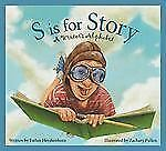 S Is for Story : A Writer's Alphabet by Esther Hershenhorn (2009, Hardcover)