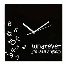 Clock - Whatever I'm Late Anyway - Novelty Wall Clock - Black Square Face with W