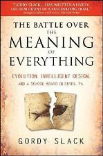 The Battle Over the Meaning of Everything: Evolution, Intelligent Design, and a