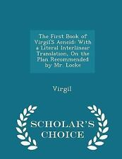 The First Book of Virgil's Aeneid : With a Literal Interlinear Translation,...