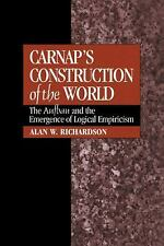 Carnap's Construction of the World : The Aufbau and the Emergence of Logical...