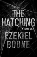 The Hatching: The Hatching : A Novel by Ezekiel Boone (2016, Hardcover)