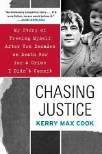 Chasing Justice: My Story of Freeing Myself After Two Decades on Death Row for