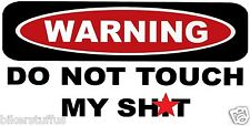 WARNING DO NOT TOUCH MY SH!T TOOLS HELMET STICKER HARD HAT STICKER