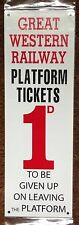METAL RAILWAY SIGN - GWR PLATFORM TICKET 1d