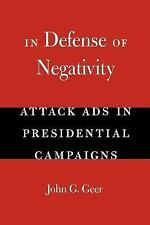 In Defense of Negativity: Attack Ads in Presidential Campaigns (Studies in Com..