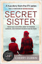 Secret Sister: From Nazi-occupied Jersey to wartime London, one woman's search f