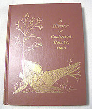 History Coshocton County Ohio Genealogy Book 1985