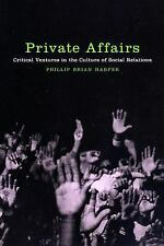Private Affairs: Critical Ventures in the Culture of Social Relations -ExLibrary