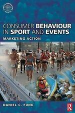 Consumer Behaviour in Sport and Events: Marketing Action (Sports Marketing) (Spo