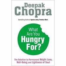 What Are You Hungry For?: The Chopra Solution to Permanent Weight-ExLibrary