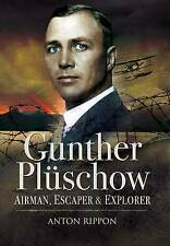 Gunther Pluschow: Airman, Escaper and Explorer, Anton Rippon, New Book