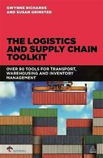 The Logistics and Supply Chain Toolkit : Over 90 Tools for Transport,...