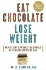 Eat Chocolate, Lose Weight: New Science Proves You Should Eat Chocolat-ExLibrary