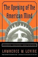 The Opening of the American Mind: Canons, Culture and History by Lawrence W...