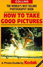 How to Take Good Pictures: A Photo Guide by Kodak,GOOD