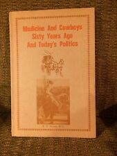 Medicine and Cowboys Sixty Years Ago and Today's Politics by Nichols, 1970.