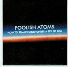 (EL846) Foolish Atoms, How To Remain Solid Under A Sky Of Gas - 2013 DJ CD