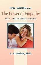 Men, Women, and the Power of Empathy: You  u Can /u  Really Connect with Him!