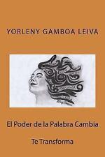 El Poder de la Palabra Cambia : Te Transforma by Yorleny Leiva (2015, Paperback)