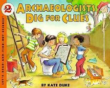 Archaeologists Dig for Clues (Let's-Read-and-Find-Out Science 2)-ExLibrary
