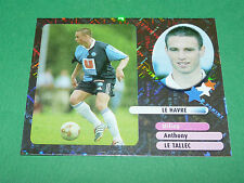 ANTHONY LE TALLEC STARS LE HAVRE AC HAC PANINI FOOT 2003 FOOTBALL 2002-2003